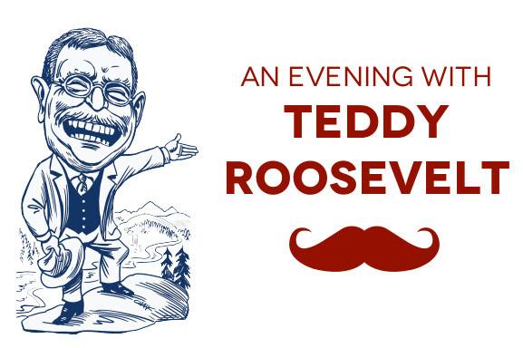 Teddy Roosevelt Benefit show